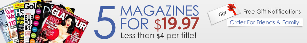 Select 5 Magazines for $19.97!