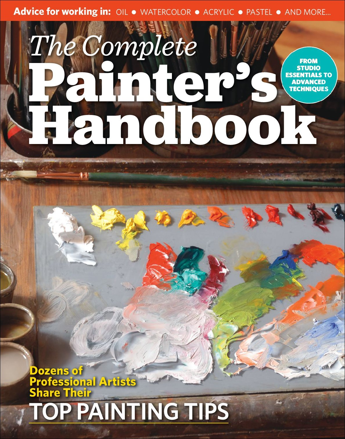 The Complete Painter's Handbook From Studio Essentials to Advanced Techniques Digital
