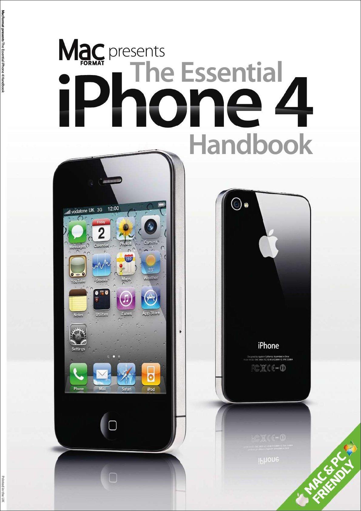 MacFormat Presents The Essential iPhone 4 Handbook Digital