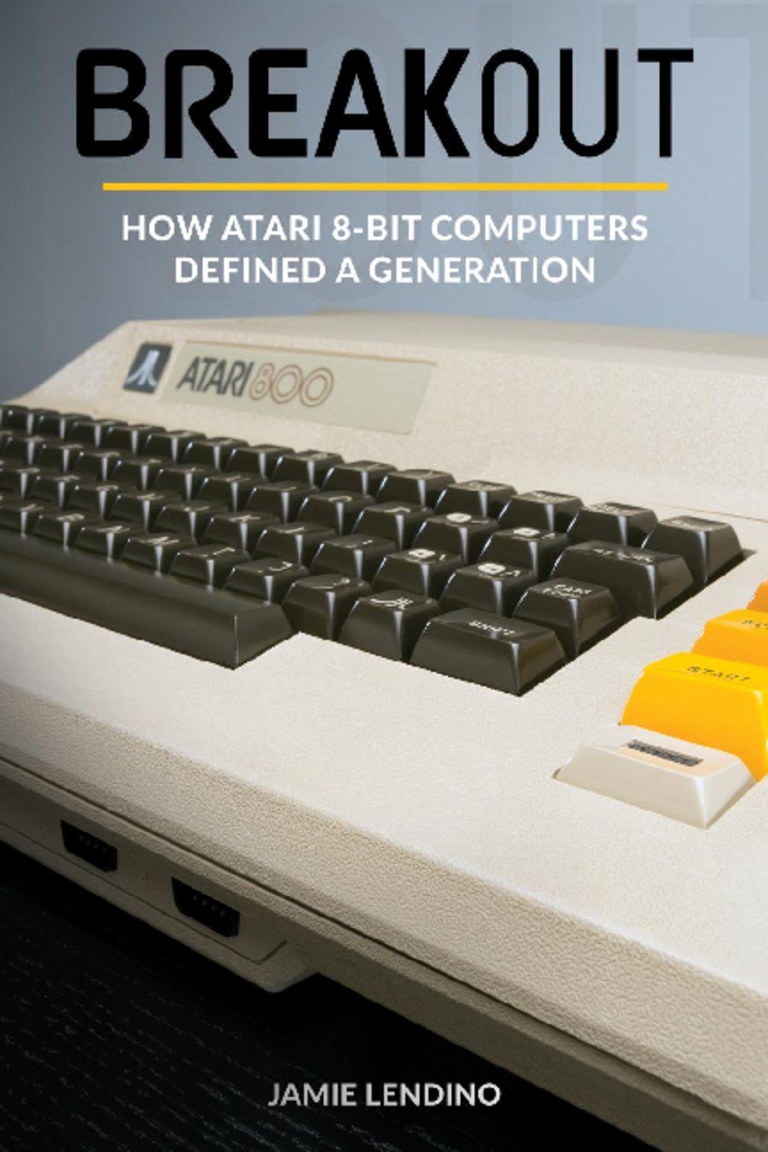 Breakout How Atari 8 Bit Computers Defined a Generation Digital