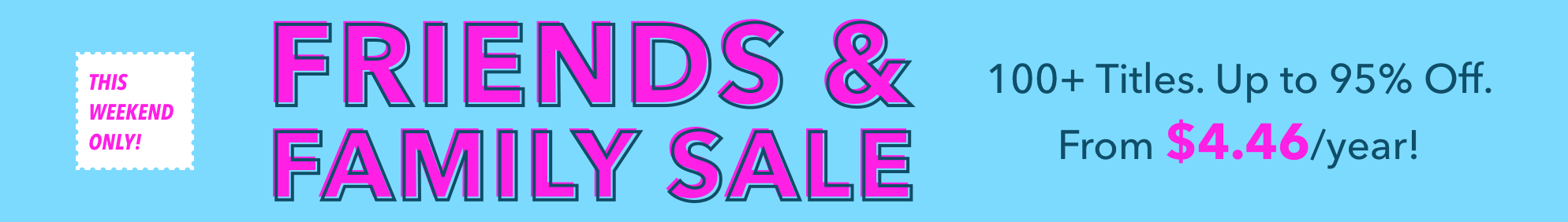 Friends & Family Sale March 18