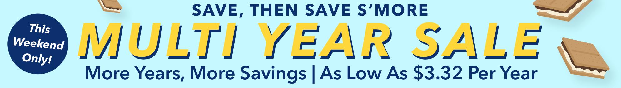 Multi-Year Sale- Aug 18