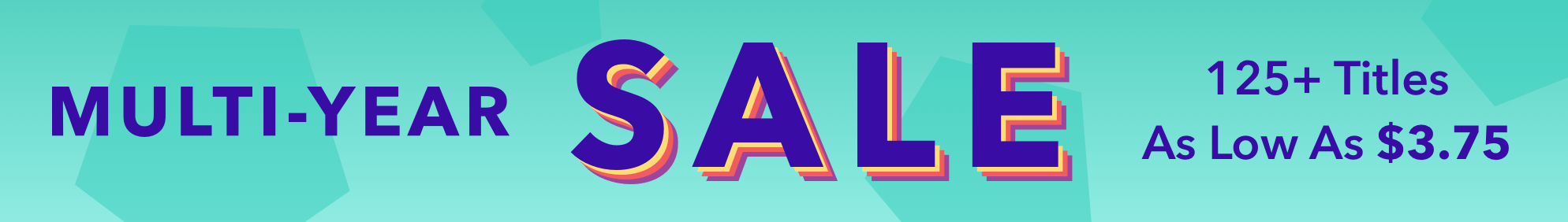 The Multi-Year Sale July 20