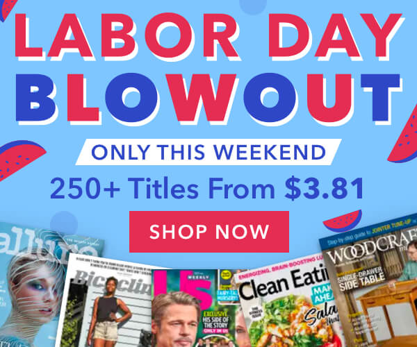 🌞Labor Day Blowout Magazine Sale
