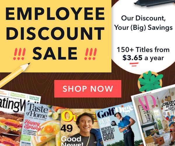 🌷Employee Discount Magazine Sale (thru 4/19)