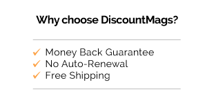 Why Choose DiscountMags? Money Back Guarantee, No Auto-Renewal, Free Shipping.