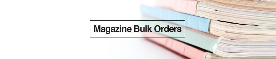 Magazine Bulk Orders