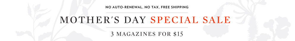 Select 3 Magazines for $15 - Mother's Day Special!